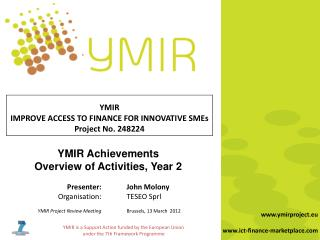 YMIR Achievements  Overview of Activities, Year 2 	Presenter:	John Molony