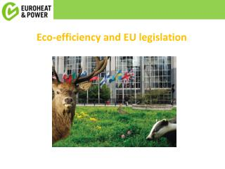 Eco- efficiency and  EU  legislation