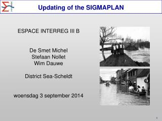 ESPACE INTERREG III B De Smet Michel Stefaan Nollet Wim Dauwe District Sea-Scheldt