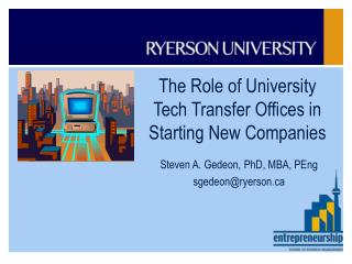 The Role of University  Tech Transfer Offices in  Starting New Companies