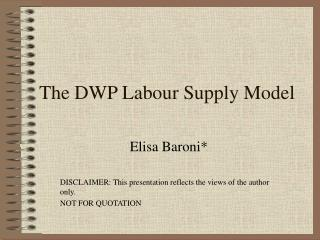 The DWP Labour Supply Model
