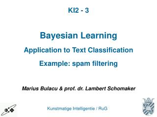 Bayesian Learning Application to Text Classification Example: spam filtering