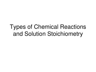 Types of Chemical Reactions and Solution Stoichiometry