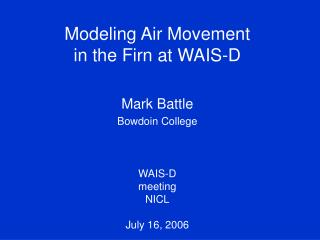 Modeling Air Movement in the Firn at WAIS-D