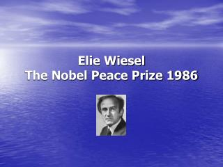 Elie Wiesel The Nobel Peace Prize 1986