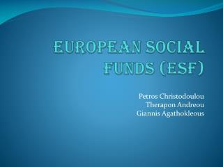 European Social Funds (ESF)