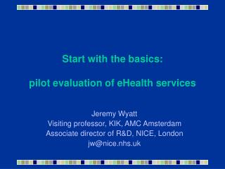 Start with the basics:  pilot evaluation of eHealth services
