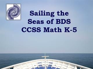 Sailing the Seas of BDS CCSS Math K-5