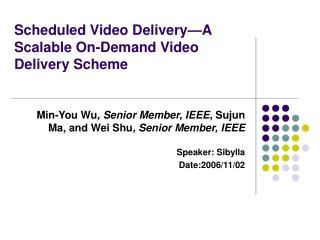 Scheduled Video Delivery—A Scalable On-Demand Video Delivery Scheme