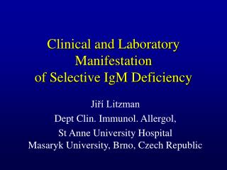 Clinical and Laboratory Manifestation  of Selective IgM Deficiency