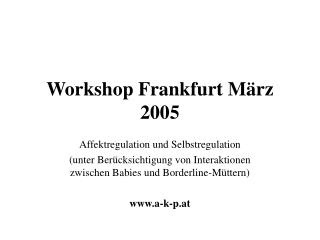 Workshop Frankfurt März 2005