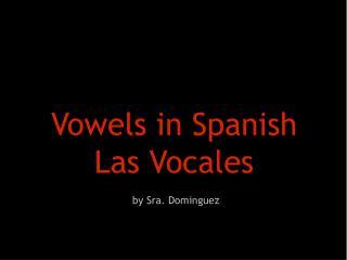 Vowels in  Spanish Las  Vocales