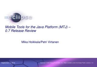 Mobile Tools for the Java Platform (MTJ) –  0.7 Release Review