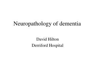 Neuropathology of dementia