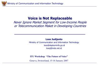Voice is Not Replaceable Never Ignore Market Segment for Low-Income People or Telecommunication Maket in Developing Coun