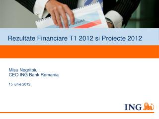Rezultate Financiare T1 2012 si Proiecte 2012