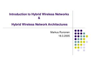 Introduction to Hybrid Wireless Networks  &  Hybrid Wireless Network Architectures