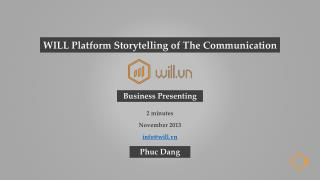WILL Platform Storytelling of The Communication