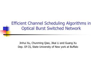 Efficient Channel Scheduling Algorithms in Optical Burst Switched Network