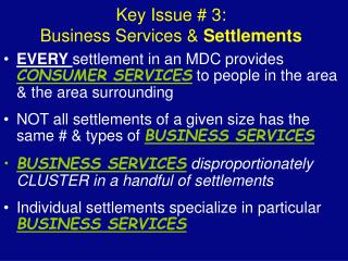 Key Issue # 3: Business Services &  Settlements