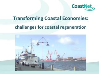 Transforming Coastal Economies:  challenges for coastal regeneration