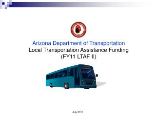 Arizona Department of Transportation Local Transportation Assistance Funding (FY11 LTAF II)