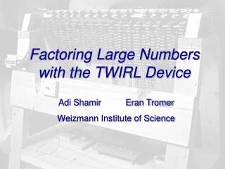 Factoring Large Numbers  with the TWIRL Device