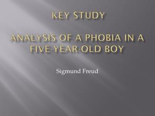 Key study Analysis of a phobia in a five-year-old boy