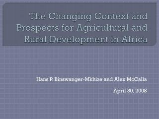 The Changing Context and Prospects for Agricultural and Rural Development in Africa