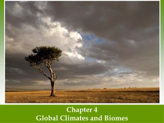 Chapter 4 Global Climates and Biomes