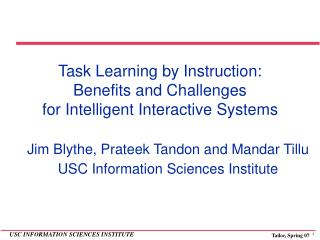 Task Learning by Instruction: Benefits and Challenges  for Intelligent Interactive Systems