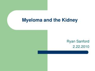 Myeloma and the Kidney