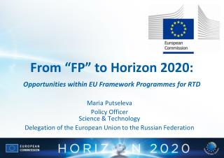 "From ""FP"" to Horizon 2020: Opportunities within EU Framework Programmes for RTD"