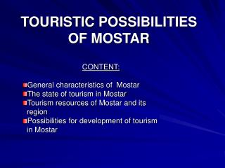 TOURISTIC POSSIBILITIES OF MOSTAR