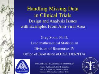 Handling Missing Data in Clinical Trials Design and Analysis Issues with Examples From Anti-viral Area