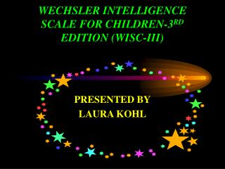 WECHSLER INTELLIGENCE SCALE FOR CHILDREN-3 RD  EDITION (WISC-III)