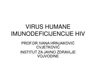 VIRUS HUMANE IMUNODEFICIJENCIJE HIV