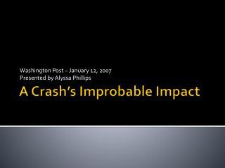 A Crash's Improbable Impact