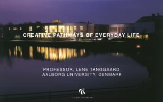 Creative Pathways of Everyday Life