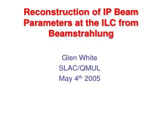 Reconstruction of IP Beam Parameters at the ILC from Beamstrahlung