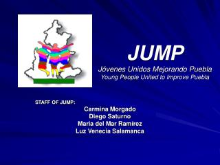 JUMP Jóvenes Unidos Mejorando Puebla Young People United to Improve Puebla