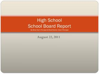 High School  School Board  Report By Brian Korf, Principal & Brad Strand, Intern Principal