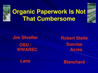 Organic Paperwork Is Not That Cumbersome