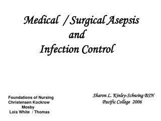 Medical  / Surgical Asepsis                   and        Infection Control