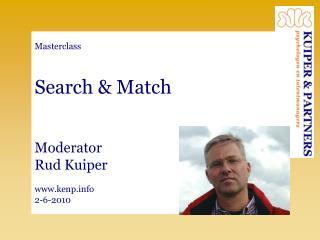 Masterclass Search & Match Moderator Rud Kuiper kenp 2-6-2010