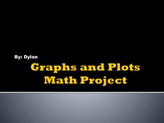 Graphs and Plots Math Project