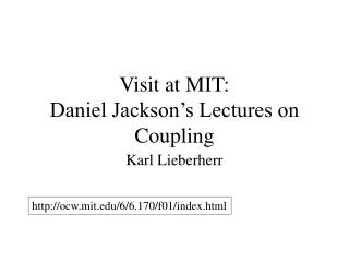 Visit at MIT: Daniel Jackson's Lectures on Coupling