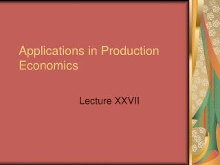 Applications in Production Economics