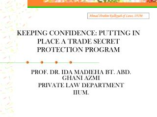 KEEPING CONFIDENCE: PUTTING IN PLACE A TRADE SECRET PROTECTION PROGRAM