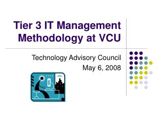 Tier 3 IT Management Methodology at VCU